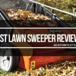 Best Lawn Sweeper Reviews 2018 – Expert Recommendations Included