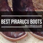 Pirarucu Boots Reviews 2018 – Find the Best of Them