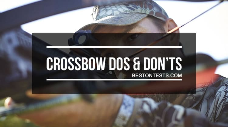 Crossbow Dos And Don Ts Don T Burn Yourself Buying Or