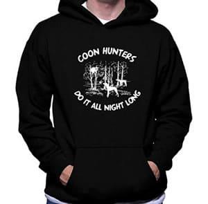 Coon hunting hoodie
